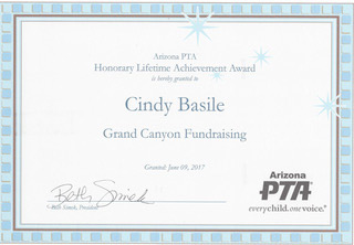 Arizona PTA Honorary Lifetime Achievement Award is hereby granted to Cindy Basile, Grand Canyon Fundraising